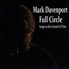 Mark Davenport: Full Circle: Songs on the Carousel of Time