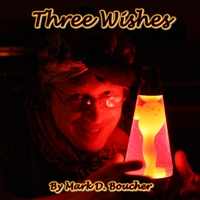 Mark D. Boucher | Three Wishes