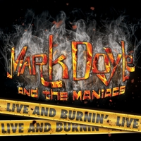 Mark Doyle and the Maniacs | Live and Burnin'