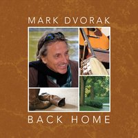 Mark Dvorak | Back Home