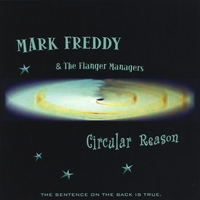 Mark Freddy & The Flanger Managers | Circular Reason