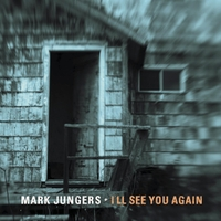 Mark Jungers | I'll See You Again
