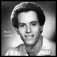 Mark Landau | How You Were