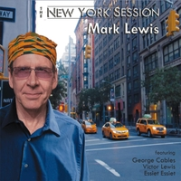 Mark Lewis | The New York Session (feat. George Cables, Victor Lewis & Essiet Essiet)