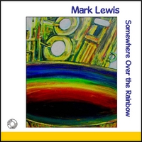 Mark Lewis | Somewhere Over the Rainbow