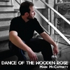 Mark McCafferty: Dance of the Wooden Rose