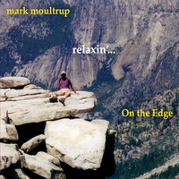 Mark Moultrup | Relaxin' on the Edge