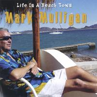 Mark Mulligan: Life In A Beach Town