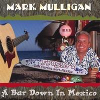 Mark Mulligan: A Bar Down In Mexico