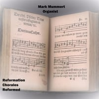 Mark Mummert | Reformation Chorales Reformed