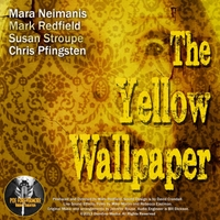 Mark Redfield, Mara Neimanis, Susan Stroupe & Chris Pfingsten | The Yellow Wallpaper