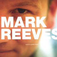Mark Reeves | Sure is a Pretty Name