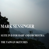 Mark Sensinger: Suite In D for Harp and Orchestra - The Taiwan Sketches