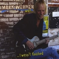 Mark Wehner | Wait ... I Wasn't Finished