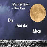 Mark Williams With Blue Horse | Out Past the Moon