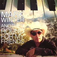 Mark Winter | Another Round For My Friends