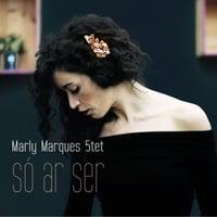 Marly Marques Quintet: Só Ar Ser