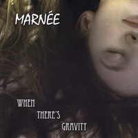 Marnée | When There's Gravity