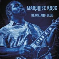 Marquise Knox | Black and Blue (Live)