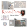 Marquis Melody: Roots Party