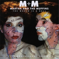 Martha and the Muffins | The World Is a Ball (30th Anniversary Edition)