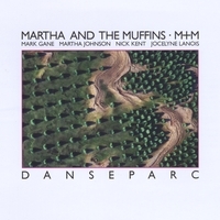 Martha and the Muffins | Danseparc