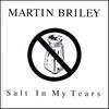 MARTIN BRILEY: Salt In My Tears