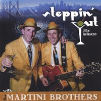 The Martini Brothers | Steppin' Out! (Live in San Francisco)