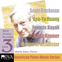 Martin Jones | PnOVA American Piano Series, Vol. 3: Music by Scott Brickman, Keith Kramer, Francis Kayali, Ssu-Yu Huang, Margaret McAllister