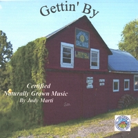 Judy Marti | GETTIN' By - Certified Naturally Grown Music