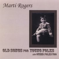 Marti Rogers | Old Songs For Young Folks