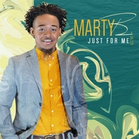 Marty B. | Just For Me