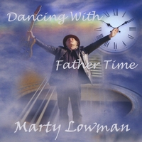 Marty Lowman | Dancing With Father Time