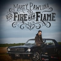 Marty Pawlina | Old Fire, New Flame