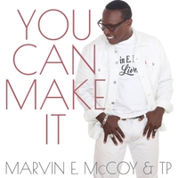 Marvin E. McCoy & TP | You Can Make It (Radio Version)