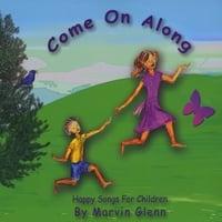 Marvin Glenn: Come On Along