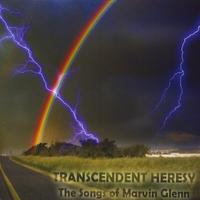 Marvin Glenn: Transcendent Heresy