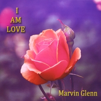 Marvin Glenn: I Am Love