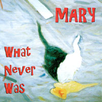 Mary | What Never Was