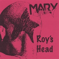 Mary | Roy's Head