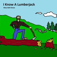 Mary Beth Brace: I Know a Lumberjack