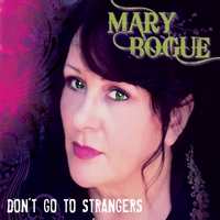 Mary Bogue | Don't Go to Strangers