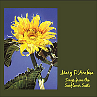Mary D'Ambra | Songs from the Sunflower Suite