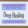 Mary Elizabeth Raines: Deep Healing
