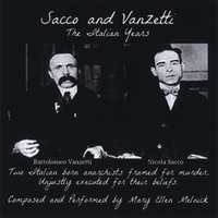 Mary Ellen Melnick | Sacco and Vanzetti (The Italian Years)