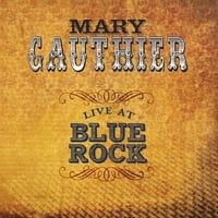 Mary Gauthier | Live At Blue Rock