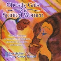 Mary Grace Ketner | Ghostly Gals and Spirited Women