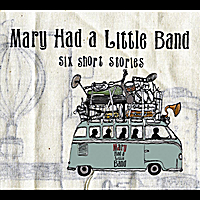 Mary Had a Little Band | Six Short Stories