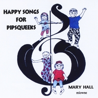Mary Hall | Happy Songs for Pipsqueeks