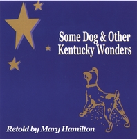 Mary Hamilton | Some Dog and Other Kentucky Wonders